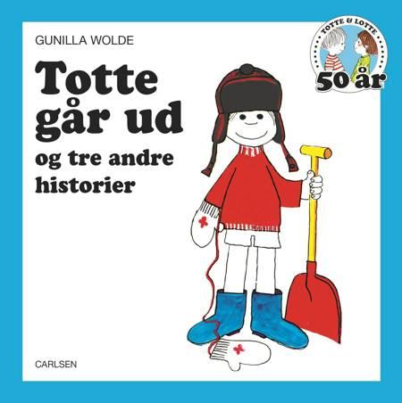 Totte går ud - og tre andre historier af Gunilla Wolde