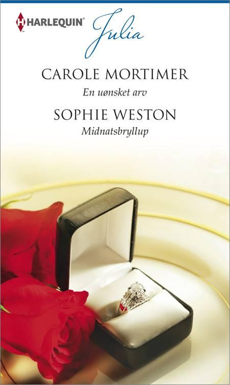 En uønsket arv/Midnatsbryllup af Carole Mortimer og Sophie Weston
