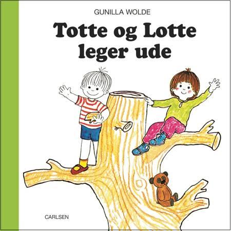 Totte og Lotte leger ude af Gunilla Wolde