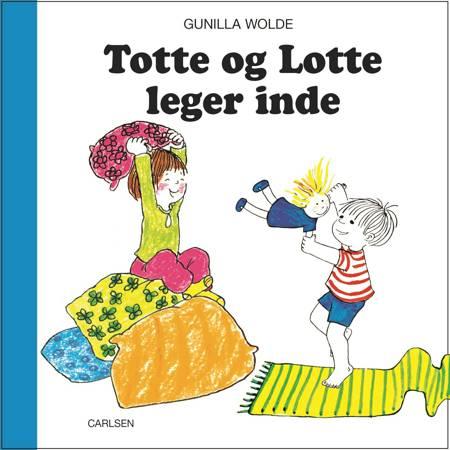 Totte og Lotte leger inde af Gunilla Wolde