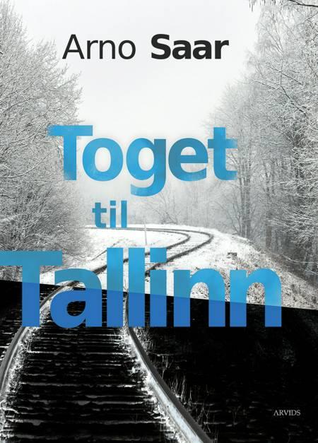 Toget til Tallinn af Arno Saar