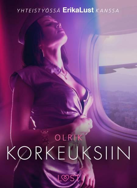 Korkeuksiin - eroottinen novelli af Olrik