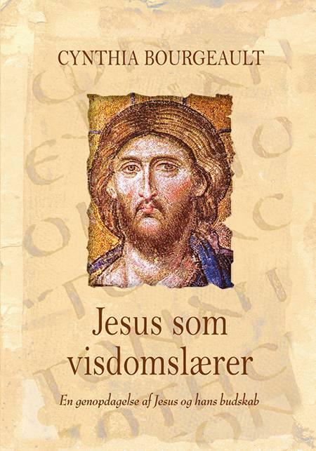 Jesus som visdomslærer af Cynthia Bourgeault