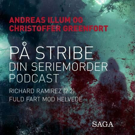 På stribe - din seriemorderpodcast (Richard Ramirez 2:2) af Christoffer Greenfort og Andreas Illum