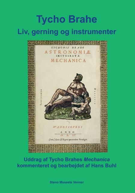Tycho Brahe Liv, gerning og instrumenter af Hans Buhl og Tyge Brahe