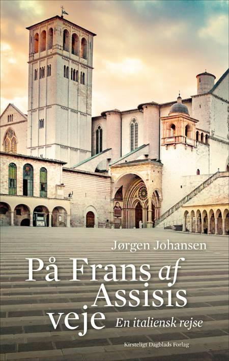 På Frans af Assisis veje af Jørgen Johansen