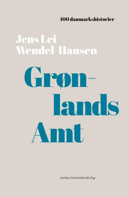 Grønlands Amt af Jens Lei Wendel-Hansen
