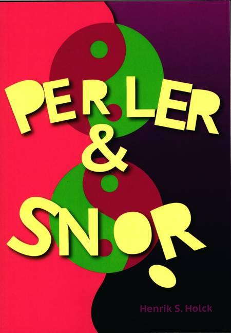 Perler & snor af Henrik S. Holck