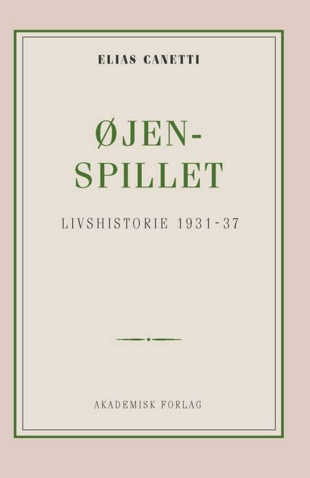 Øjenspillet: livshistorie 1931-1937 af Elias Canetti