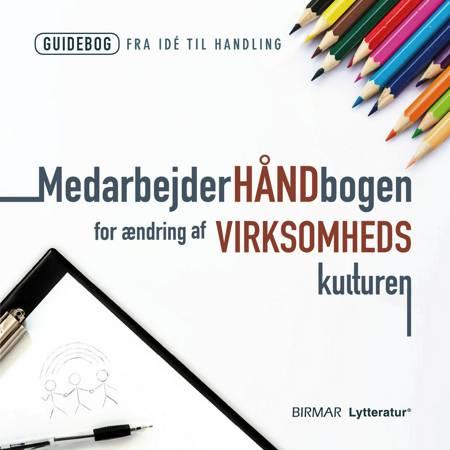 Medarbejderhåndbogen for ændring af virksomhedskulturen af Lars Stig Duehart