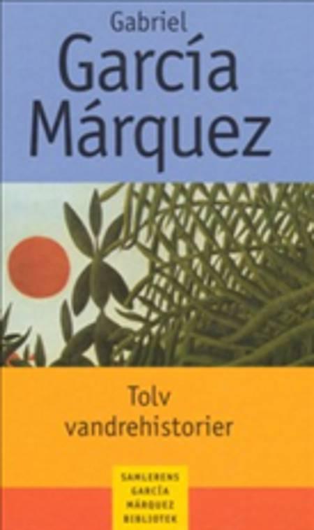 Tolv vandrehistorier af Gabriel García Márquez