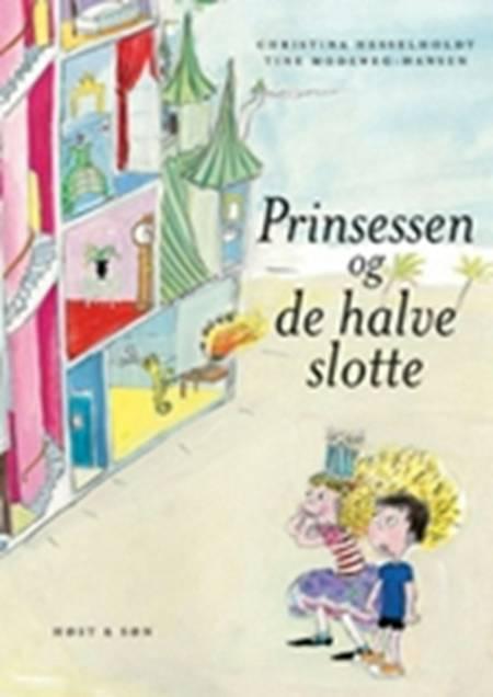 Prinsessen og de halve slotte af Christina Hesselholdt