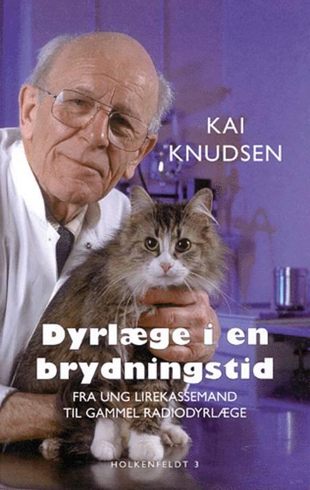 Dyrlæge i en brydningstid af Kai Knudsen