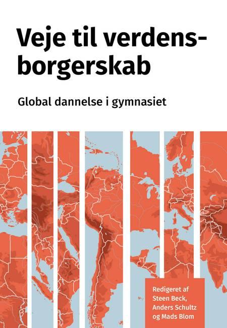 Veje til verdensborgerskab af Steen Beck, Anders Schultz og Louise Tranekjær m.fl.