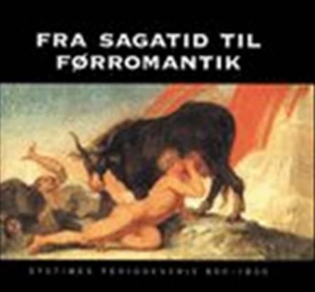 Fra sagatid til førromantik