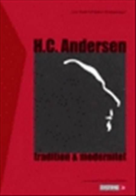 H.C. Andersen - tradition og modernitet af H.C. Andersen