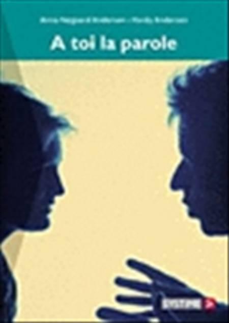 Á toi la parole af Hardy Andersen og Anna Højgaard Andersen