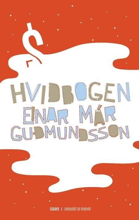 Hvidbogen af Einar Már Guðmundsson og Einar Mar Gudmundsson