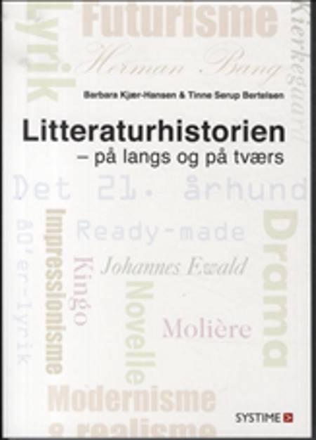 Litteraturhistorien - på langs og på tværs af Barbara Kjær-Hansen og Tinne Serup Bertelsen