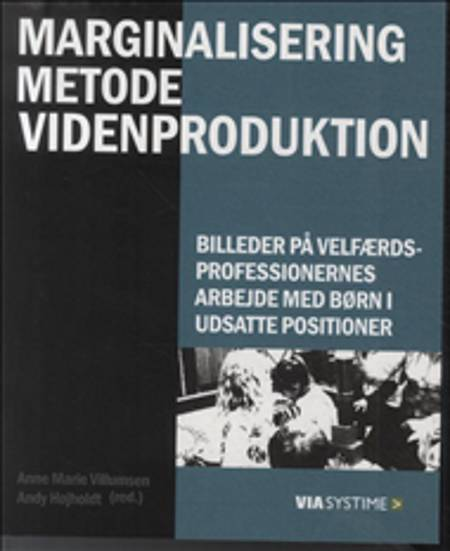 Marginalisering, metode, videnproduktion af Anne Marie Villumsen
