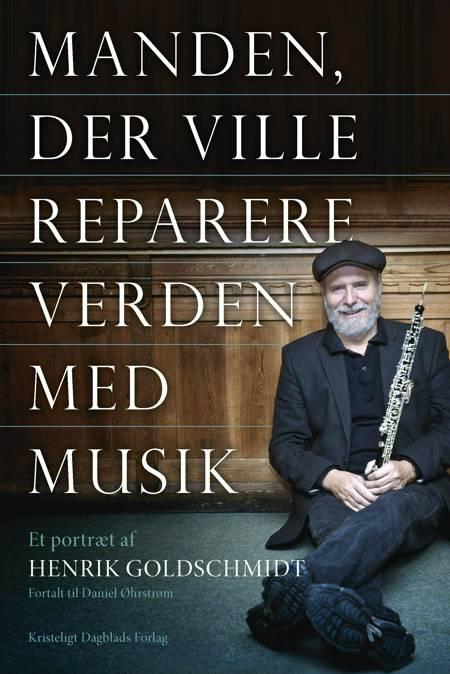 Manden, der ville reparere verden med musik af Daniel Øhrstrøm, Henrik Goldschmidt og Daniel Øhstrøm