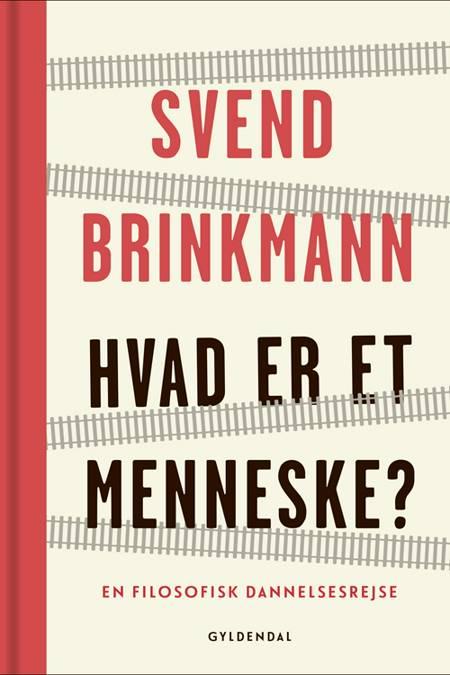 Hvad er et menneske? af Svend Brinkmann