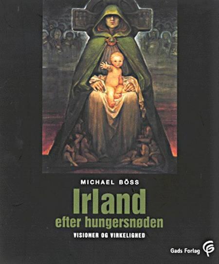 Irland efter hungersnøden af Michael Böss