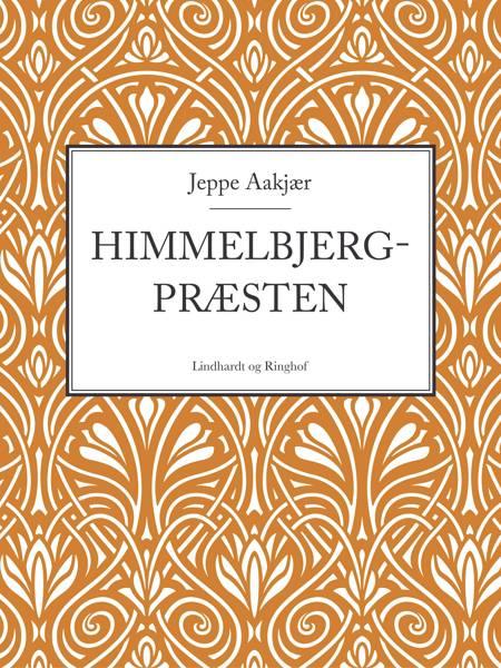 Himmelbjergpræsten af Jeppe Aakjær