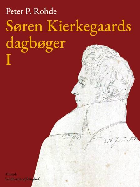 Søren Kierkegaards dagbøger I af Søren Kierkegaard og Peter P. Rohde