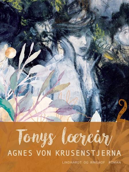 Tonys læreår af Agnes Von Krusenstjerna