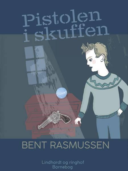 Pistolen i skuffen af Bent Rasmussen