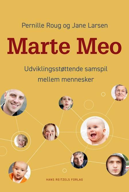 Marte Meo - udviklingsstøttende samspil mellem mennesker af Pernille Roug og Jane Larsen