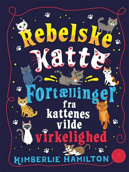 Rebelske katte af Kimberline Hamilton