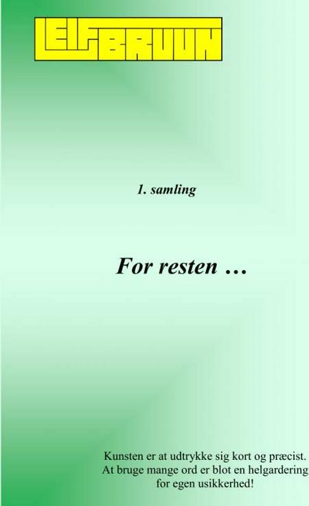 For resten ... 1. samling af Leif Bruun