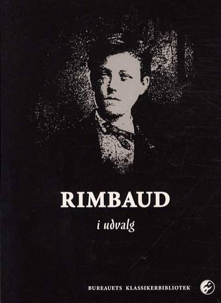 Rimbaud i udvalg af Arthur Rimbaud