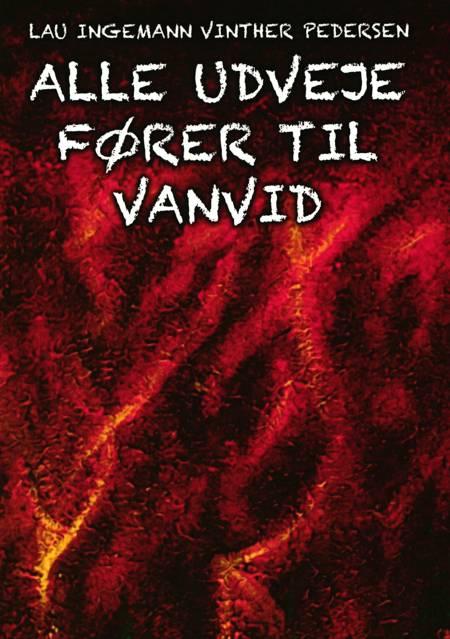 Alle udveje fører til vanvid af Lau Ingemann Vinther Pedersen