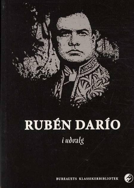 Rubén Darío i udvalg af Rubén Darío, Rubén Dario og Rubén darío
