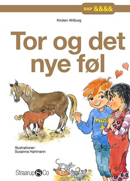 Tor og det nye føl af Kirsten Ahlburg