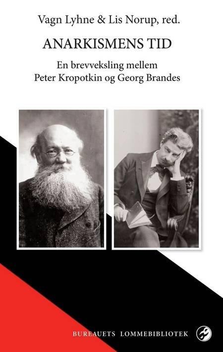 Anarkismens tid af Georg Brandes og Peter Kropotkin