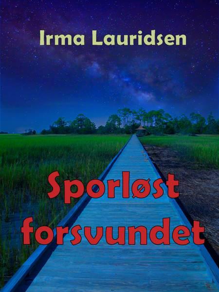 Sporløst forsvundet af Irma Lauridsen