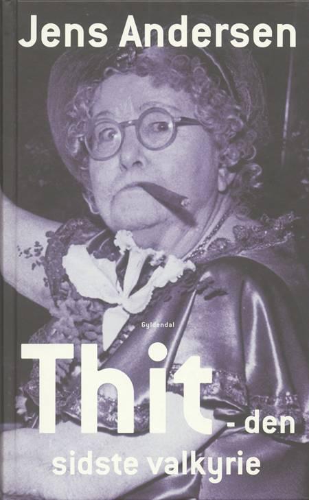 Thit - den sidste valkyrie af Jens Andersen
