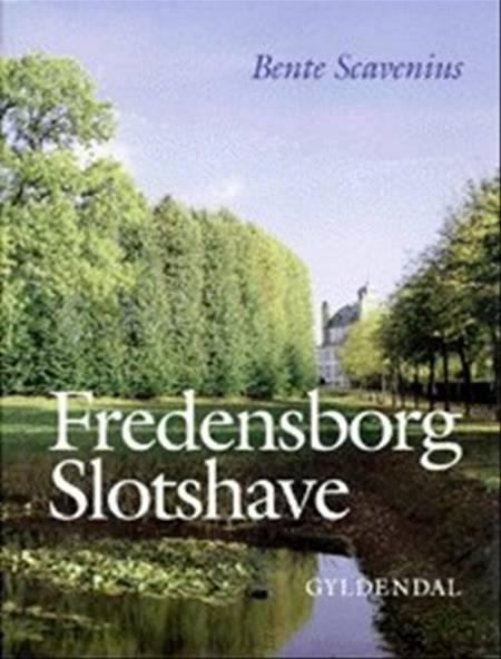 Fredensborg Slotshave af Bente Scavenius
