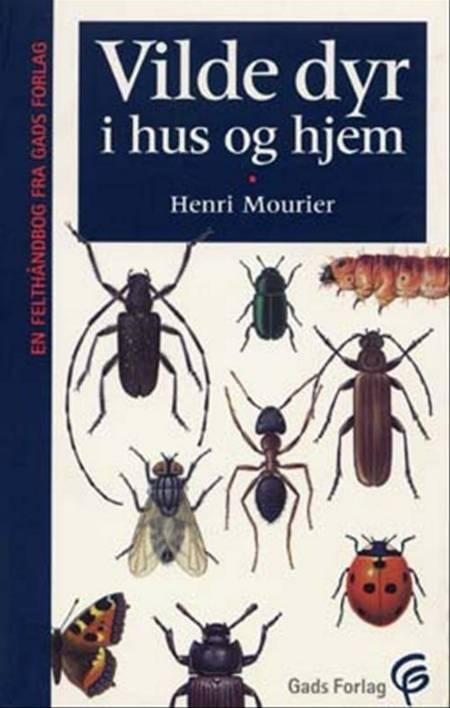 Vilde dyr i hus og hjem af Henri Mourier