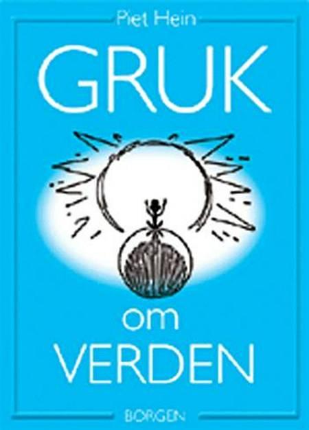 Gruk om verden af Piet Hein