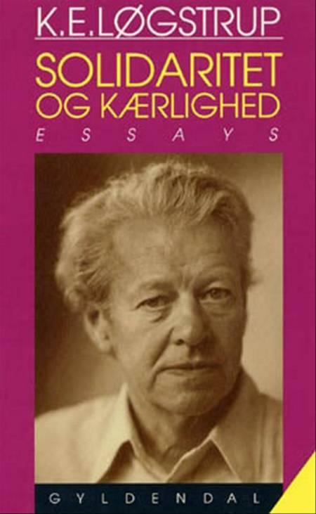 Solidaritet og kærlighed og andre essays af K. E. Løgstrup