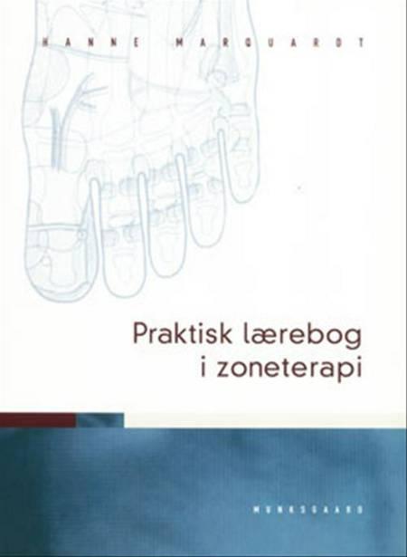 Praktisk lærebog i zoneterapi af Hanne Marquardt