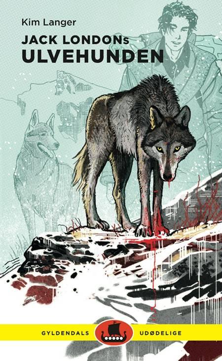 Jack Londons Ulvehunden af Kim Langer