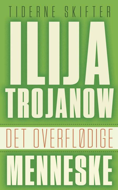 Det overflødige menneske af Ilija Trojanow
