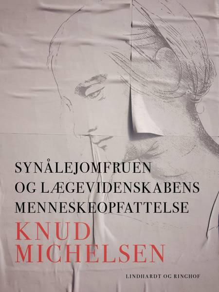 Synålejomfruen og lægevidenskabens menneskeopfattelse af Knud Michelsen