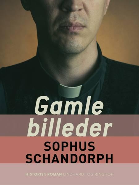 Gamle billeder af Sophus Schandorph
